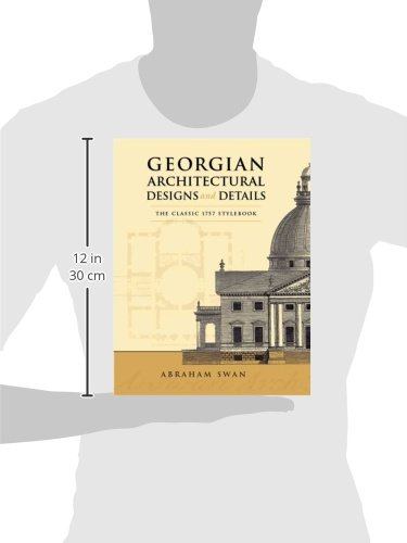 georgian architectural designs and details the classic 1757