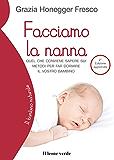 Facciamo la nanna: Quel che conviene sapere sui metodi per far dormire il vostro bambino (Il bambino naturale)
