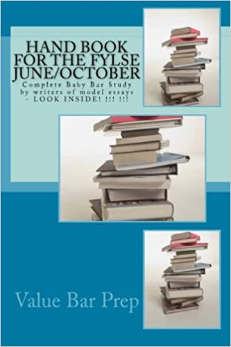 HAND BOOK FOR THE FYLSE June/October: Complete Baby Bar Study by writers of model essays - LOOK INSIDE! !!! !!!
