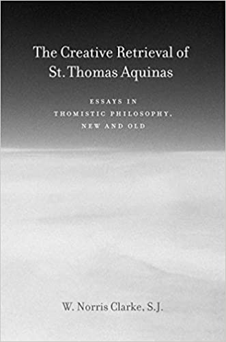 com the creative retrieval of saint thomas aquinas essays  the creative retrieval of saint thomas aquinas essays in thomistic philosophy new and old 1st edition