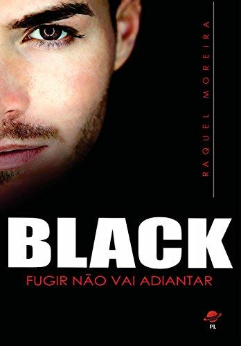 Black: Fugir não vai adiantar por [Moreira, Raquel]