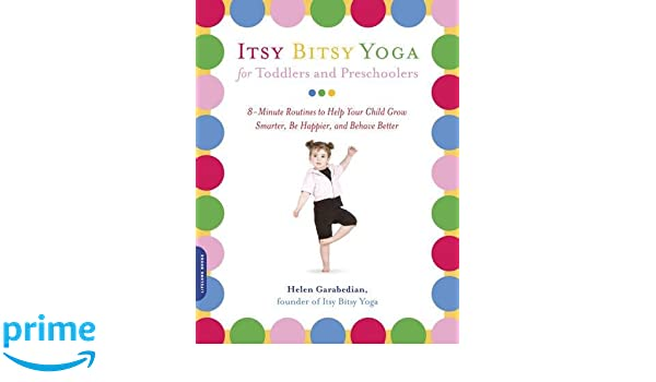Itsy Bitsy Yoga for Toddlers and Preschoolers: 8-Minute ...