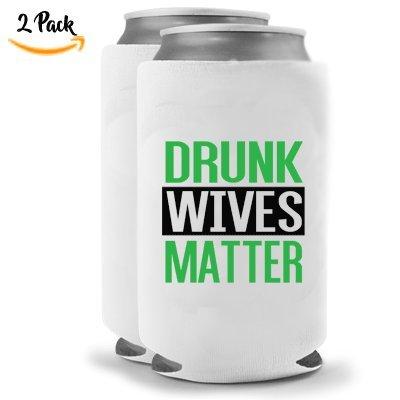 Drunk Wives Matter Green   Set of Two (2) Funny Novelty Can Cooler Beverage Beer Huggie -   Beer Beverage Holder - Beer Funny Gifts Home - Quality Neoprene No (Funny Beer Jokes)
