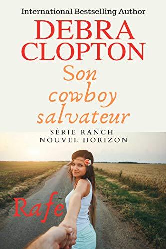 (Son Cowboy Salvateur Rafe (Série Ranch Nouvel Horizon t. 2) (French Edition))