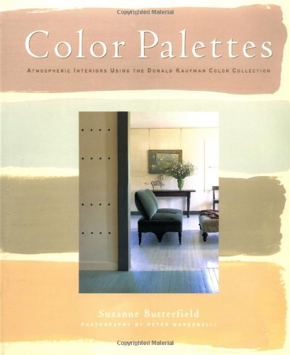 Color Palettes: Atmospheric Interiors Using The Donald Kaufman Color  Collection: Susie Butterfield: 9780609601440: Amazon.com: Books
