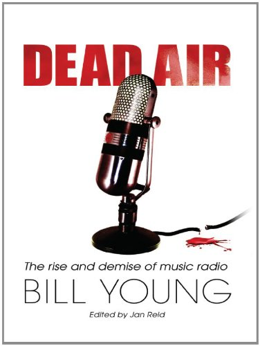 Dead AIr - The Rise and Demise of Music Radio por Bill Young