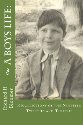 Download A Boys Life:: Recollections of the Nineteen Twenties and Thirties ebook
