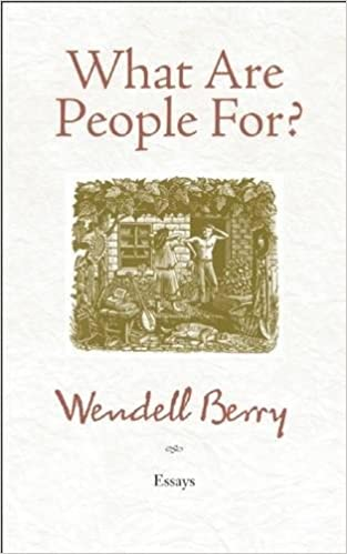 wendell berry essays art commonplace The art of the commonplacethe agrarian essays of wendell berry the art of the commonplace: the agrarian essays of wendell , the art of the commonplace.