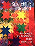 Stretching Tradition: New Images for Traditional Quilts