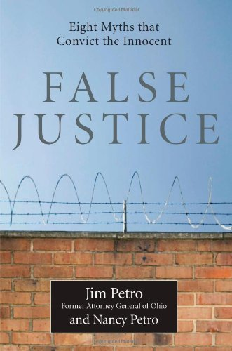 False Justice: Eight Myths That Convict the Innocent