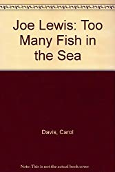 Joe Lewis: Too Many Fish in the Sea
