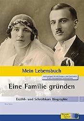 Erzähl- und Schreibkurs Biographie - Mein Lebensbuch: Heft 2: Eine Familie gründen