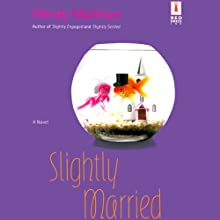 Slightly Married Audiobook by Wendy Markham Narrated by Erin Moon