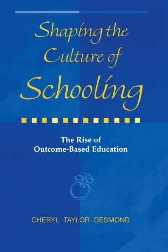 Shaping the Culture of Schooling: The Rise of...