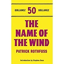 The Name of the Wind: The Kingkiller Chonicle: Book 1 (Gollancz 50) by Patrick Rothfuss (2011) Paperback