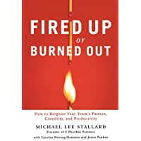 Fired Up or Burned Out
