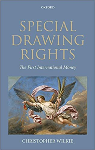 Special Drawing Rights: The First International Money: 9780199606467