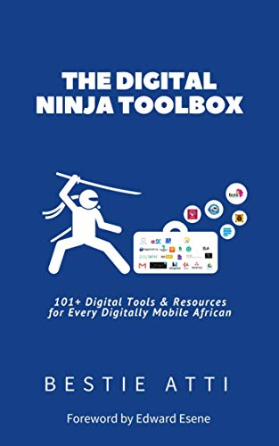 The Digital Ninja Toolbox: 101+ digital tools & resources for every digitally mobile African
