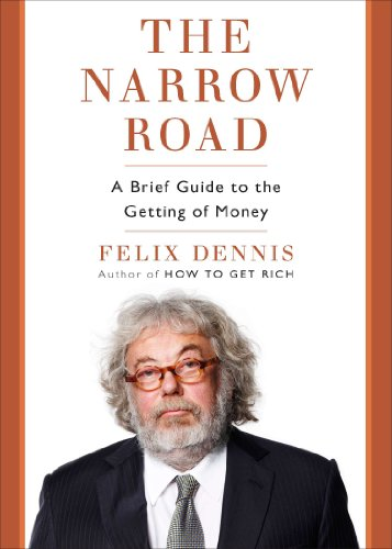 The Narrow Road: A Brief Guide to the Getting of Money (English Edition)