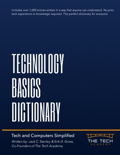 Technology Basics Dictionary: Tech and computers simplified