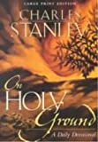 On Holy Ground : A Daily Devotional, Stanley, Charles F., 0802727751