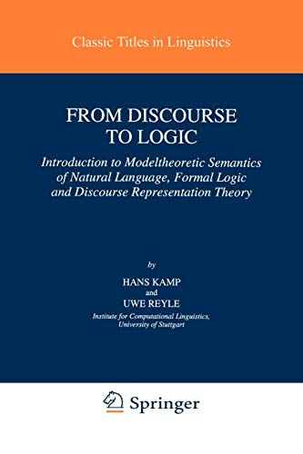 From Discourse to Logic: Introduction to Model-theoretic Semantics of Natural Language, Formal Logic and Discourse Repre