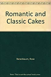 Romantic and Classic Cakes (Great American cooking schools)