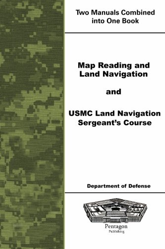 Land Navigation (Map Reading and Land Navigation and USMC Land Navigation Sergeants Course)