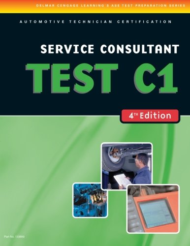 ASE Test Preparation- C1 Service Consultant TEST- C1 (Delmar Learning's Ase Test Prep Series)