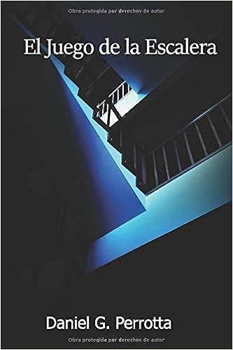 El Juego de la Escalera: Amazon.es: Perrotta, Daniel Gerardo: Libros