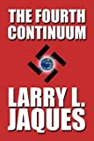 The Fourth Continuum, Larry L. Jaques, 1615460470