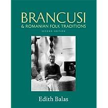 Brancusi & Romanian Folk Traditions (Carnegie Mellon University Press Art History Series) by Edith Balas (2006-01-01)