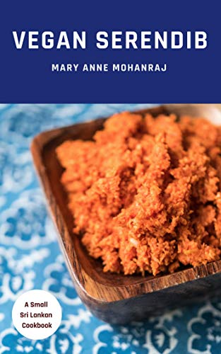 Vegan Serendib: A Small Sri Lankan Cookbook by Mary Anne Mohanraj
