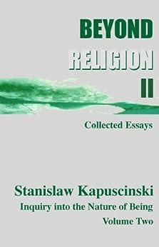 Beyond Religion II by [Kapuscinski (aka Stan I.S. Law), Stanislaw]