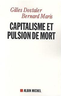 Capitalisme et pulsion de mort, Dostaler, Gilles