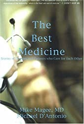 The Best Medicine: Stories of Doctors And Patients Who Care for Each Other