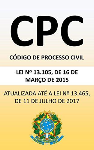Código de Processo Civil (2018): Atualizada até a lei nº 13.465/17