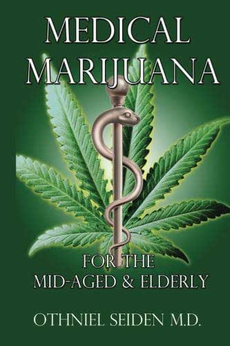 Medical Marijuana: For The Mid-Aged  & The Elderly