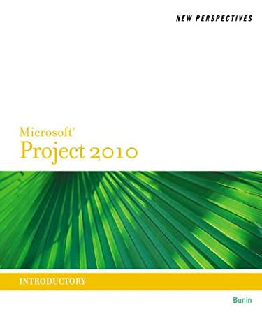 New Perspectives on Microsoft Project 2010: Introductory (New Perspectives Series) (Microsoft Projects 2010)