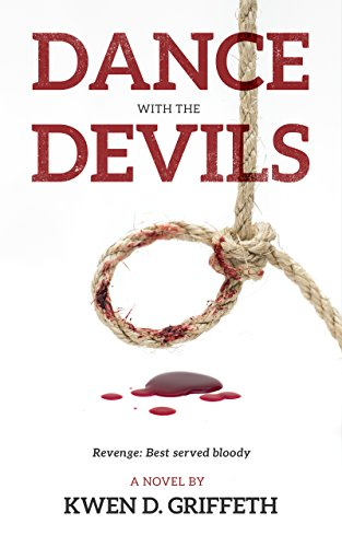 Dance with the Devils: Revenge: Best served bloody by [Griffeth, Kwen]