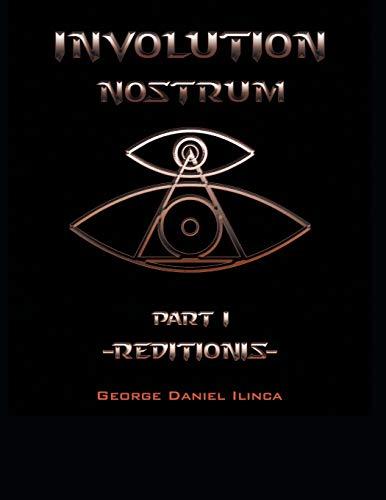 (Involution Nostrum: -Reditionis- is part I -Declinationis- is part II)