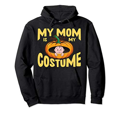 Mom Halloween Costume Ideas (My Mom Is My Costume Halloween Pregnancy Gift Ideas Pullover)