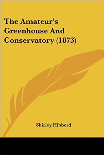 The Amateur's Greenhouse And Conservatory (1873)