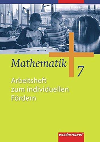 Mathematik - Allgemeine Ausgabe 2006 für die Sekundarstufe I: Arbeitsheft zum individuellen Fördern 7