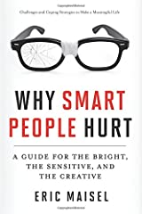 Why Smart People Hurt: A Guide for the Bright, the Sensitive, and the Creative Paperback