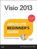 Visio 2013 Absolute Beginner's Guide, Chris Roth and Alan Wright, 0789750872