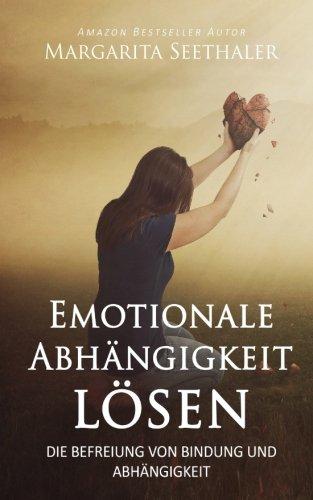 Emotionale Abhängigkeit lösen: Die Befreiung von Bindung und Abhängigkeit