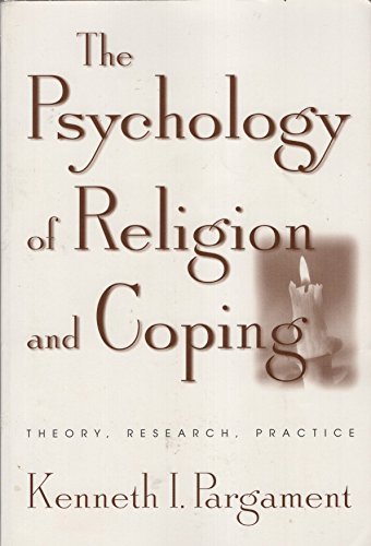 Psychology Of Religion And Coping - Theory, Research, Practice