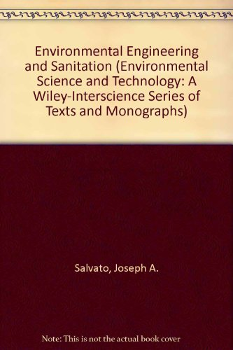 Environmental Engineering and Sanitation (Environmental Science and Technology: A Wiley-Interscience Series of Texts and Monographs)