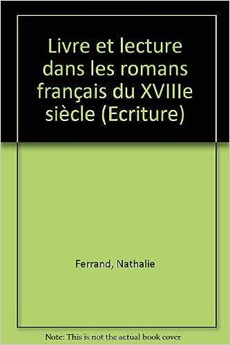 Livre Et Lecture Dans Les Romans Francais Du Xviiie Siecle